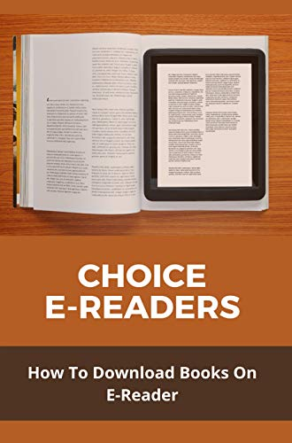 Choice E-Readers: How To Download Books On E-Reader: Immersion Reading (English Edition)