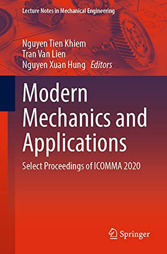 Modern Mechanics and Applications: Select Proceedings of ICOMMA 2020 (Lecture Notes in Mechanical Engineering) (English Edition)