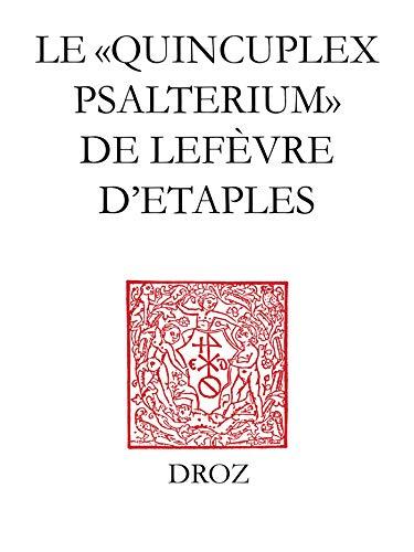 """Le \""""Quincuplex Psalterium\"""" de Lefèvre d'Etaples: Un guide de lecture (TRAVAUX D\'HUMAN) (French Edition)"""