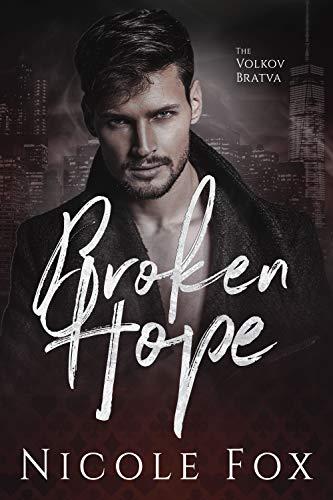 Broken Hope: A Dark Mafia Romance (Volkov Bratva)