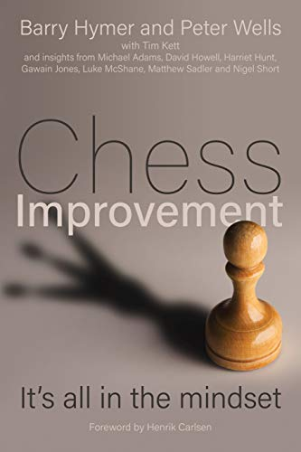 Chess Improvement: It's all in the mindset (English Edition)