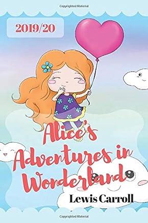 ALICE'S ADVENTURES IN WONDERLAND: (2019/20) New Edition - Lewis Carroll