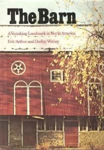 The Barn: A Vanishing Landmark in North America