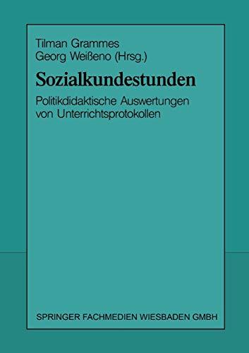 Sozialkundestunden: Politikdidaktische Auswertungen von Unterrichtsprotokollen (German Edition)