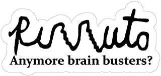 Rirruto Rizzuto Anymore Brain Busters? Sticker Funny Custom Vinyl LOL Movie Quotes