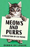 Meows and Purrs: A Collection Of Cat Poems
