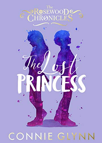 The Lost Princess (The Rosewood Chronicles) (English Edition)