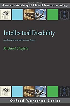 Intellectual Disability: Criminal and Civil Forensic Issues (AACN Workshop Series)