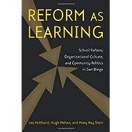 Reform as Learning: School Reform, Organizational Culture, and Community Politics in San Diego