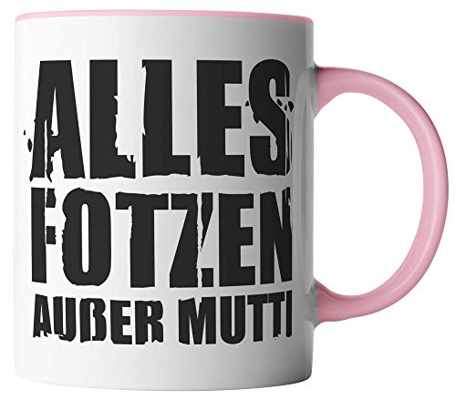 vanVerden Tasse - Alles Fotzen außer Mutti - beidseitig Bedruckt - Geschenk Idee Kaffeetassen mit Spruch, Tassenfarbe:Weiß/Rosa