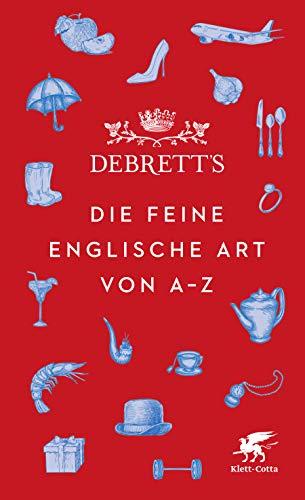Debrett's. Die feine englische Art von A-Z