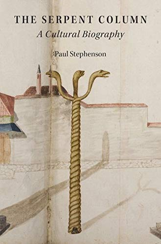 The Serpent Column: A Cultural Biography (Onassis Series in Hellenic Culture)