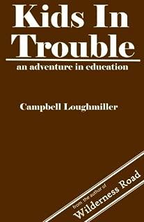 Kids In Trouble: An Adventure In Education