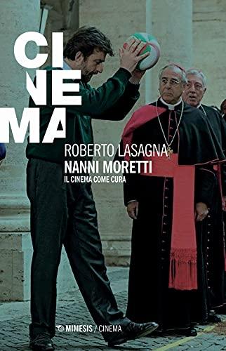Nanni Moretti. Il cinema come cura