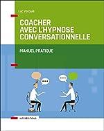 Coacher avec l'hypnose conversationnelle de Luc Vacquié