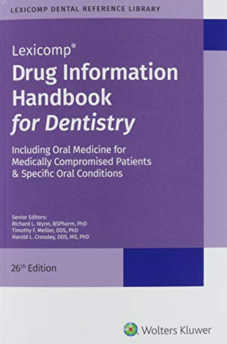 Compare Textbook Prices for Drug Information Handbook for Dentistry 26 Edition ISBN 9781591953821 by Wynn, Richard L., Ed.