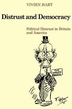 Distrust and Democracy  Political Distrust in Britain and America