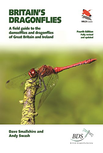 Britain's Dragonflies: A Field Guide to the Damselflies and Dragonflies of Great Britain and Ireland - Fully Revised and Updated Fourth Edition (WILDGuides)