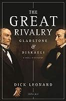 The Great Rivalry: Gladstone & Disraeli