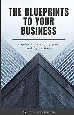 The Blueprints to Your Business: A Guide to Managing Your Roofing Business