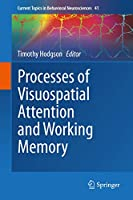 Processes of Visuospatial Attention and Working Memory (Current Topics in Behavioral Neurosciences (41))