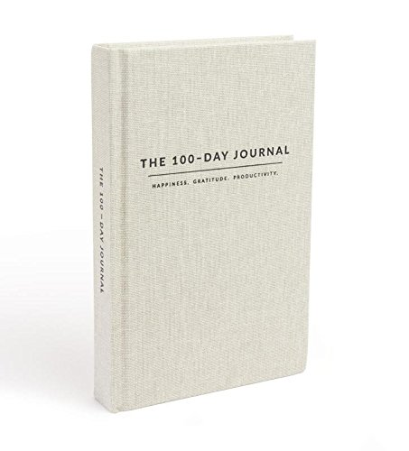 The 100 day journal: happiness, gratitude, productivity