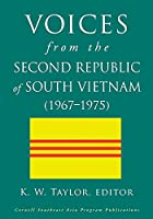 Voices from the Second Republic of South Vietnam 1967–1975 (Studies on Southeast Asia Series)