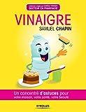 Vinaigre - Un concentré d'astuces pour votre maison, votre santé, votre beauté (Concentré de bienfaits !) - Format Kindle - 9782212732153 - 3,99 €