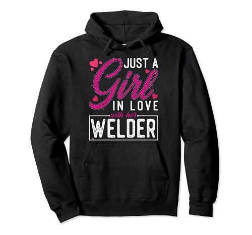 Just a Girl in Love with Her Welder - Cute Welders Wife Pullover Hoodie