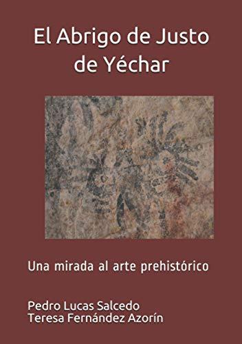 El Abrigo de Justo de Yéchar: Una mirada al arte prehistórico