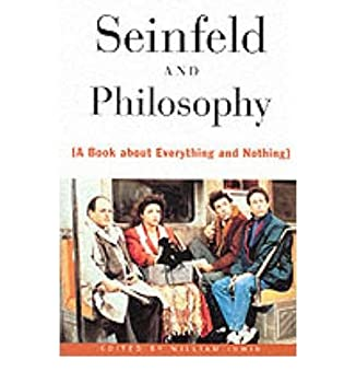 Seinfeld and Philosophy   A Book About Everything and Nothing Paperback  - 1999 Edition
