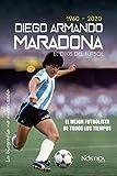 EL DIOS DEL FÚTBOL: DIEGO ARMANDO MARADONA (1960-2020)