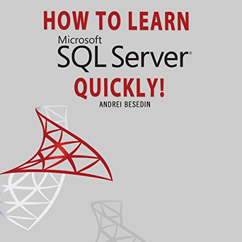 How to Learn Microsoft SQL Server Quickly! audiobook cover art