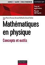 Mathématiques en physique - Concepts et outils de Jean-Pierre Provost