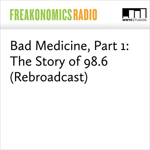 Bad Medicine, Part 1: The Story of 98.6 (Rebroadcast) audiobook cover art
