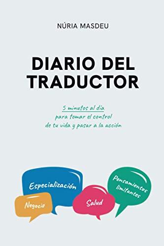 Diario del traductor: 5 minutos al día para tomar el control de tu vida y pasar a la acción