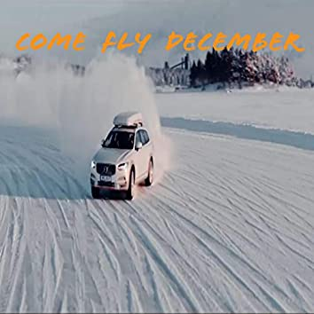 Come Fly December