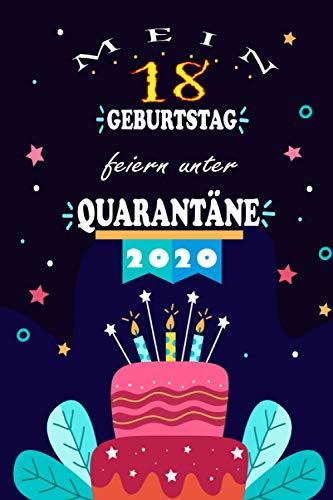 Mein 18 Geburtstag Feiern Unter Quarantäne: 18 Jahre geburtstag, Geschenkideen jungs mädchen geburtstag 18 jahre, Ein wertvolles Geschenk für Ihre ... für Bruder Schwester Freunde, Notizbuch A5.