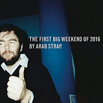 The First Big Weekend of 2016