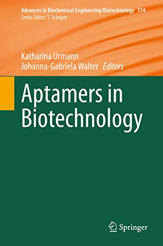 Aptamers in Biotechnology (Advances in Biochemical Engineering/Biotechnology Book 174) (English Edition)