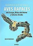 Identificación en vuelo de las aves rapaces (GUIAS DEL NATURALISTA. AVES)