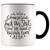 YouNique Designs A Wise Woman Once Said Coffee Mug, 11 Ounces, Going Away Coffee Mug for Coworker, Divorce Cup for Women (Black Handle)