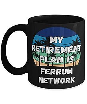 My Retireman Plan is Ferrum Network Coffee Mug 11oz black