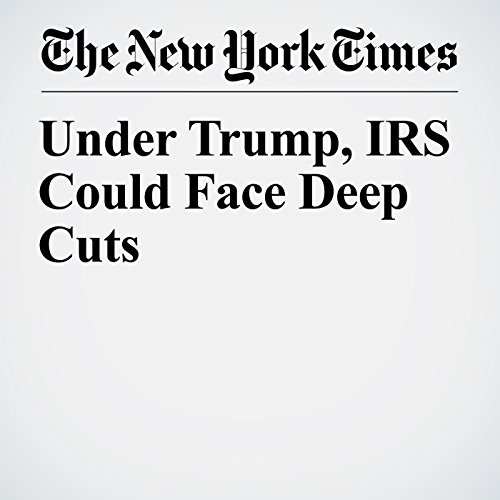 Under Trump, IRS Could Face Deep Cuts copertina
