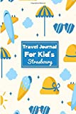 Travel Journal for Kid s Strasbourg: 6 x 9 Lined Journal, 126 pages | Journal Travel | Memory Book | A Mindful Journal Travel | A Gift for Everyone | Strasbourg |