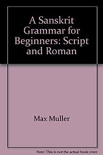 A Sanskrit Grammar for Beginners: Script and Roman