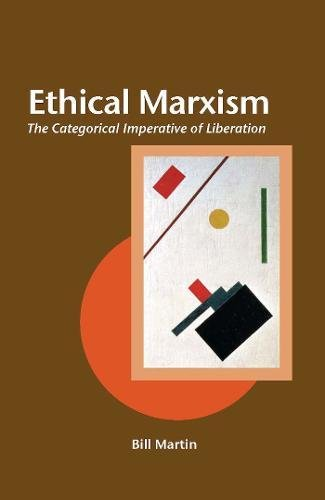 Ethical Marxism: The Categorical Imperative of Liberation (Creative Marxism)