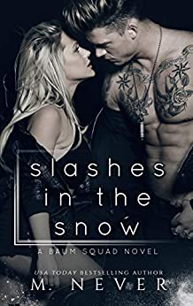Slashes in the Snow: An Enemies to Lovers Motorcycle Romance (Baum Squad MC) by [M. Never]