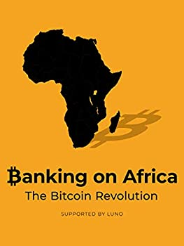 Banking On Africa - The Bitcoin Revolution