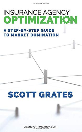 Compare Textbook Prices for Insurance Agency Optimization: A Proven Step-by-Step Guide to Market Domination  ISBN 9781099492310 by Grates, Scott